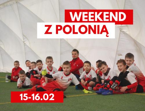 Weekend z Polonią: 15-16 lutego 2020